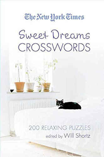 9780312378363: The New York Times Sweet Dreams Crosswords: 200 Relaxing Puzzles