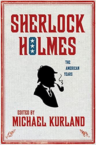 Sherlock Holmes The American Years.: Michael Kurland