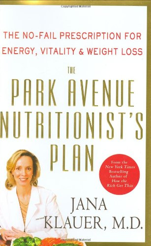 9780312378486: The Park Avenue Nutritionist's Plan: The No-Fail Prescription for Energy, Vitality & Weight Loss
