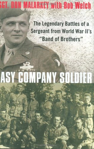 """Easy Company Soldier: The Legendary Battles of a Sergeant from World War II's """"""""Band of Brothers"""""""""""