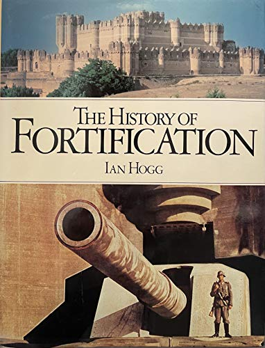 9780312378523: The History of Fortification