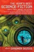 THE YEAR'S BEST SCIENCE FICTION TWENTY-FIFTH ANNUAL COLLECTION: Dozois, Gardner (Editor) ...