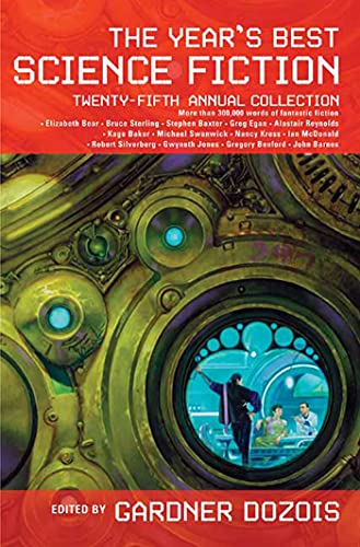 The Year's Best Science Fiction Twenty-fifth Annual: Dozois, Gardner (editor);