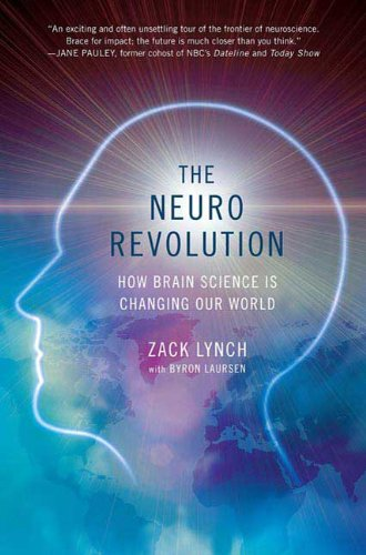 9780312378622: The Neuro Revolution: How Brain Science Is Changing Our World