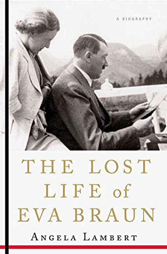 9780312378653: The Lost Life of Eva Braun: A Biography