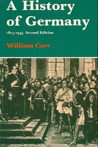 A History of Germany, 1815-1945.: Carr, William