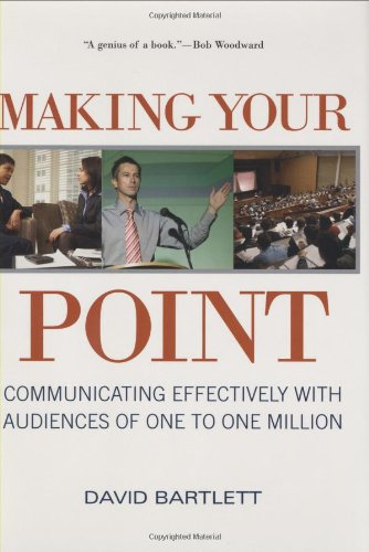 9780312378967: Making Your Point: Communicating Effectively with Audiences of One to One Million