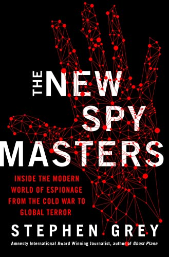 9780312379223: The New Spymasters: Inside the Modern World of Espionage from the Cold War to Global Terror