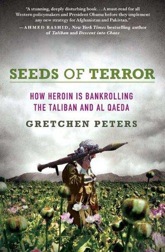 9780312379278: Seeds of Terror: How Heroin Is Bankrolling the Taliban and Al Qaeda