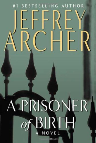 A Prisoner of Birth: Archer, Jeffrey