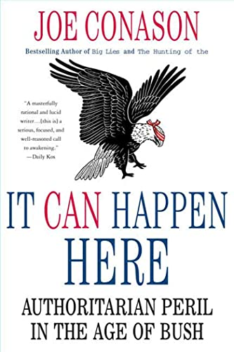 9780312379308: It Can Happen Here: Authoritarian Peril in the Age of Bush