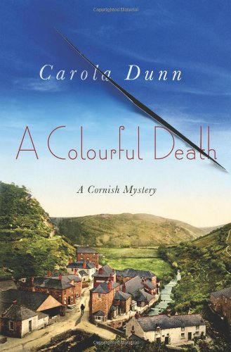 A Colourful Death: A Cornish Mystery: Carola Dunn