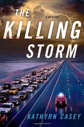 The Killing Storm (Sarah Armstrong): Kathryn Casey