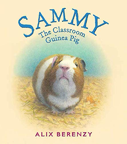 9780312379643: Sammy: The Classroom Guinea Pig