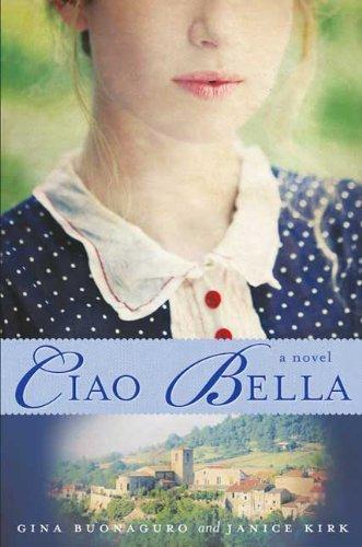 9780312379926: Ciao Bella: A Novel