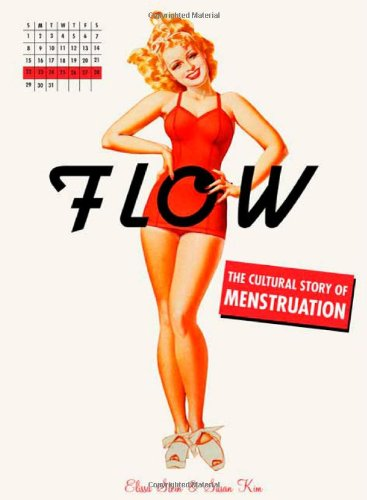 9780312379964: Flow: The Cultural Story of Menstruation