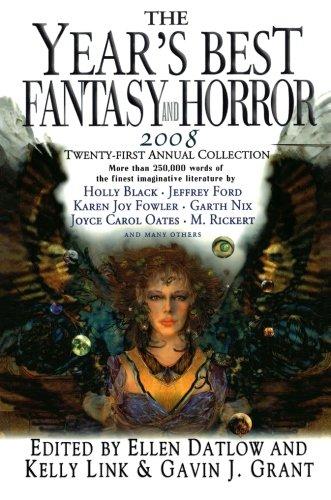 The Year's Best Fantasy & Horror 2008: Link, Kelly;Grant, Gavin