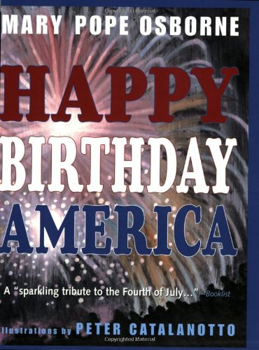 9780312380502: Happy Birthday, America: The Story of Independence Day