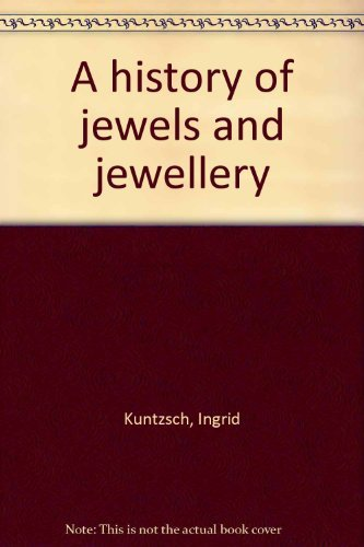 9780312380885: A history of jewels and jewellery