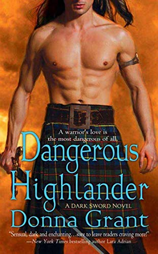 Dangerous Highlander: A Dark Sword Novel: Donna Grant