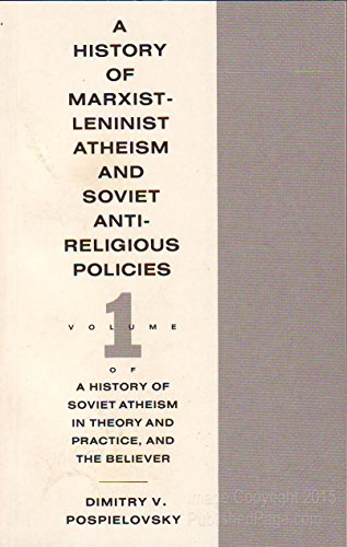 A History of Marxist-Leninist Atheism and Soviet Antireligious Policies (History of Soviet and ...
