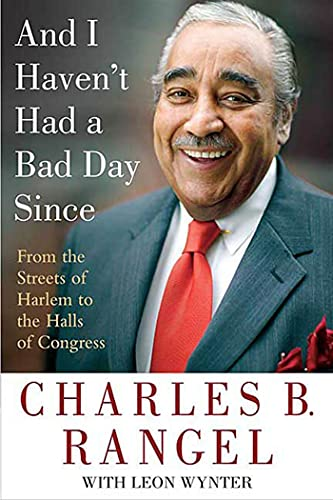 9780312382131: And I Haven't Had a Bad Day Since: From the Streets of Harlem to the Halls of Congress
