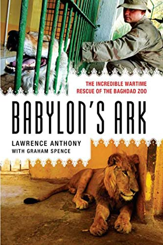 9780312382155: Babylon's Ark: The Incredible Wartime Rescue of the Baghdad Zoo