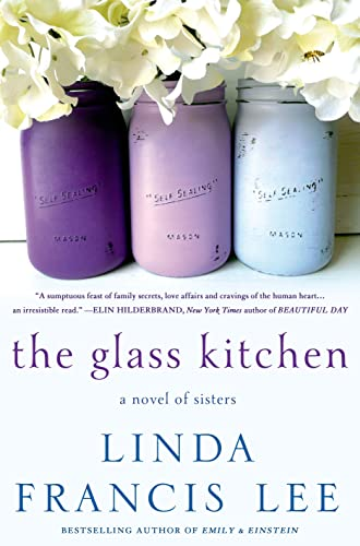 The Glass Kitchen: A Novel of Sisters: Lee, Linda Francis