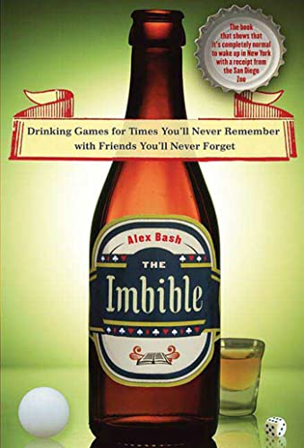 The Imbible: Drinking Games for Times You'll: Bash, Alex