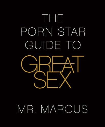 9780312382391: The Porn Star Guide to Great Sex