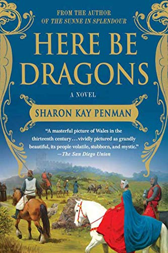 9780312382452: Here Be Dragons: A Novel (Welsh Princes Trilogy)