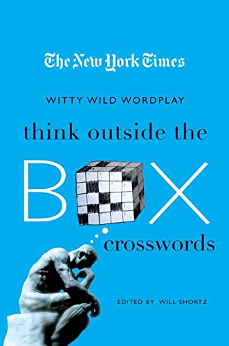9780312382612: The New York Times Think Outside the Box Crosswords: 75 Specially Selected Witty, Wild Puzzles (New York Times Crossword Collections)