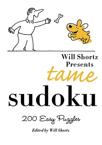 9780312382742: Will Shortz Presents Tame Sudoku: 200 Easy Puzzles