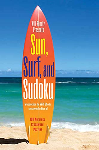 9780312382780: Will Shortz Presents Sun, Surf, and Sudoku: 100 Wordless Crossword Puzzles