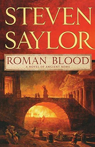 Roman Blood: A Novel of Ancient Rome (Novels of Ancient Rome): Saylor, Steven