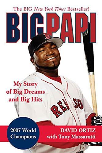 9780312383442: Big Papi: My Story of Big Dreams and Big Hits