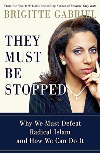 9780312383633: They Must Be Stopped: Why We Must Defeat Radical Islam and How We Can Do It