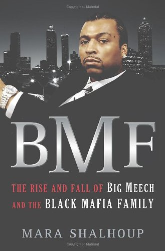 9780312383930: BMF: The Rise and Fall of Big Meech and the Black Mafia Family