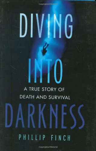 9780312383947: Diving into Darkness: A True Story of Death and Survival