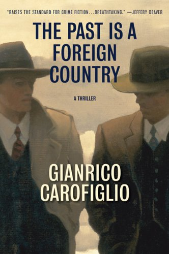 The Past Is a Foreign Country: A Thriller (Signed Copy): Carofiglio, Gianrico