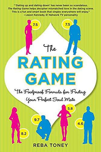 The Rating Game: The Foolproof Formula for Finding Your Perfect Soul Mate
