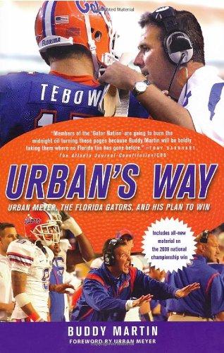 URBAN'S WAY: URBAN MEYER, THE FLORIDA GATORS, AND HIS PLAN TO WIN: MARTIN, BUDDY