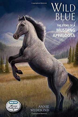 9780312384241: Wild Blue: The Story of a Mustang Appaloosa (The Breyer Horse Collection)