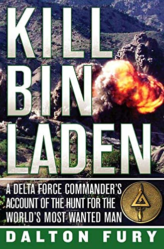 9780312384395: Kill Bin Laden: A Delta Force Commander's Account of the Hunt for the World's Most Wanted Man