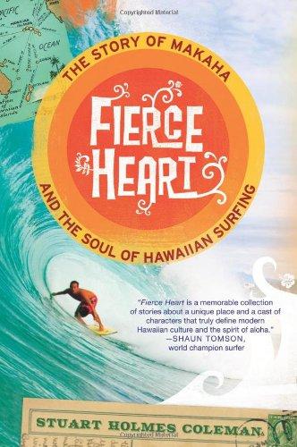 9780312384517: Fierce Heart: The Story of Makaha and the Soul of Hawaiian Surfing