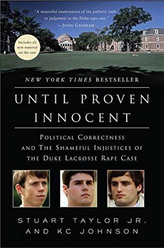 9780312384869: Until Proven Innocent: Political Correctness and the Shameful Injustices of the Duke Lacrosse Rape Case