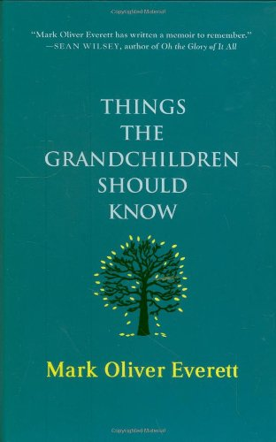 9780312385132: Things the Grandchildren Should Know