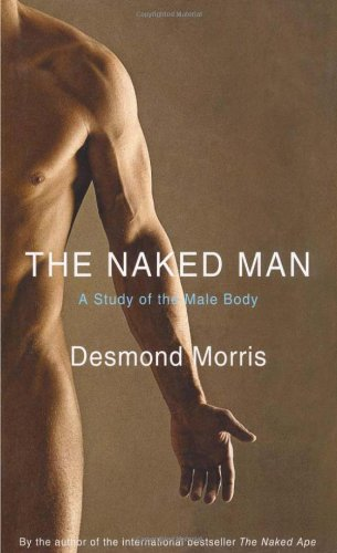 9780312385309: The Naked Man: A Study of the Male Body