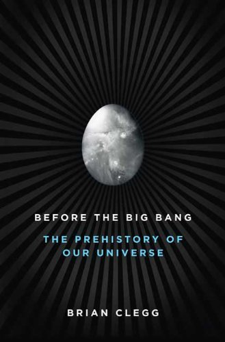 9780312385477: Before the Big Bang: The Prehistory of Our Universe