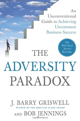 9780312385552: The Adversity Paradox: An Unconventional Guide to Achieving Uncommon Business Success